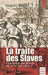La traite des Slaves : L'esclavage des Blancs du VIIIe au XVIIIe siècle par Skirda