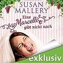 Eine Marcelli gibt nicht nach (Die Marcelli-Schwestern 1) Hörbuch von Susann Mallery Gesprochen von: Yara Blümel