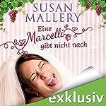 Eine Marcelli gibt nicht nach (Die Marcelli-Schwestern 1)   Susann Mallery