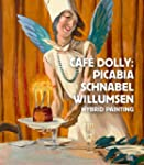 Caf� Dolly: Picabia, Schnabel, Willum...