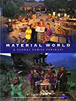 Material World: A Global Family Portrait (Sierra Club Books Publication)