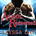 Atlantis Redeemed: Warriors of Poseidon Series #5 Audiobook by Alyssa Day Narrated by Joshua Swanson