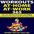 Workouts: At-Home at-Work 365: The Most Effective, Convenient, and Free Workouts on the Planet and Get Ultimate Results Hörbuch von Christopher J. Davies MD, Anna G. Taylor Gesprochen von: Matyas Job Gombos