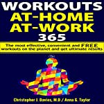 Workouts: At-Home at-Work 365: The Most Effective, Convenient, and Free Workouts on the Planet and Get Ultimate Results | Christopher J. Davies MD,Anna G. Taylor