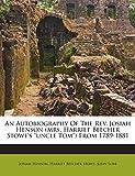 img - for An Autobiography Of The Rev. Josiah Henson (mrs. Harriet Beecher Stowe's