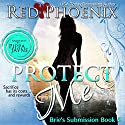 Protect Me: Brie's Submission, Book 5 Audiobook by Red Phoenix Narrated by Pippa Jayne