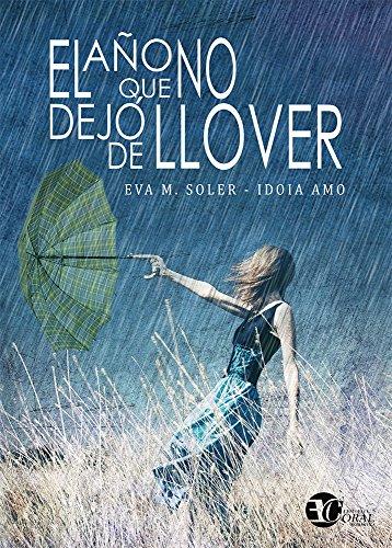EL AÑO QUE NO DEJÓ DE LLOVER PDF