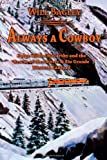 Always a Cowboy: Judge Wilson McCarthy and the Rescue of the Denver & Rio Grande Western Railroad (0874217156) by Bagley, Will