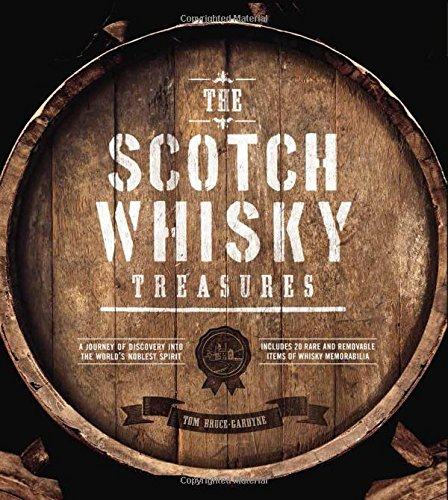 The Scotch Whisky Treasures: A Journey of Discovery into the World's Noblest Spirit by Tom Bruce-Gardyne