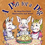 A Pie for a Pig | Susan Pace-Koch