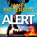 Alert Audiobook by James Patterson, Michael Ledwidge Narrated by Danny Mastrogiorgio, Henry Leyva