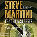 Trader of Secrets: A Paul Madriani Novel Audiobook by Steve Martini Narrated by Dan Woren