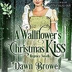 A Wallflower's Christmas Kiss: Connected by a Kiss, Book 3 Hörbuch von Dawn Brower Gesprochen von: Donna Vaughan