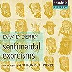 Sentimental Exorcisms | David Derry
