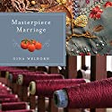 Masterpiece Marriage Audiobook by Gina Welborn Narrated by Kristin Kalbli