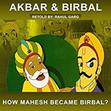 How Mahesh Became Birbal? Audiobook by Rahul Garg Narrated by Claire Heffron