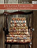 Jo's Little Favorites III: Enduring Designs for Classic-Quilt Lovers: 3