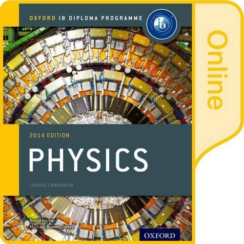 IB Physics Online Course Book 2014 Edition: Oxford IB Diploma Programme
