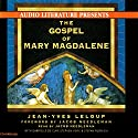 The Gospel of Mary Magdalene (       UNABRIDGED) by Jean-Yves Leloup Narrated by Jacob Needleman, Gabrielle de Cuir, Stephen Hoye, Stefan Rudnicki