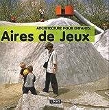 echange, troc Carles Broto - Architecture pour enfants : aires de jeux