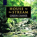 House by the Stream | Gordon Channer