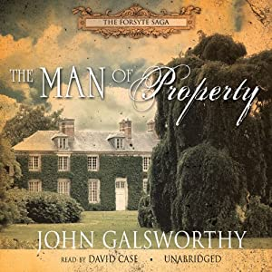 The Man of Property: Book One of The Forsyte Saga | [John Galsworthy]