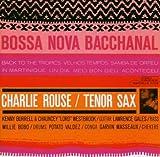 echange, troc Charlie Rouse - Bossa Nova Bacchanal