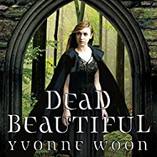 Dead Beautiful (       UNABRIDGED) by Yvonne Woon Narrated by Caitlin Davies
