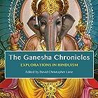 The Ganesha Chronicles: Explorations in Hinduism Hörbuch von David Christopher Lane Gesprochen von: Meghan Crawford