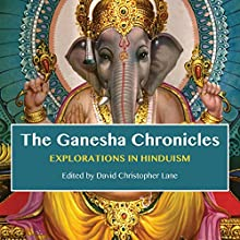 The Ganesha Chronicles: Explorations in Hinduism Audiobook by David Christopher Lane Narrated by Meghan Crawford