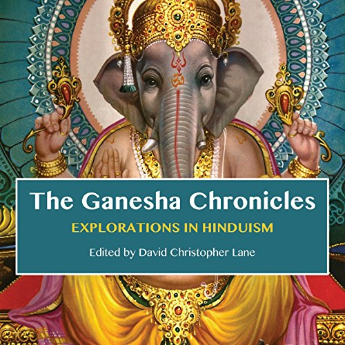 the-ganesha-chronicles-explorations-in-hinduism
