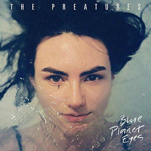 CD : Preatures - Blue Planet Eyes