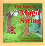 img - for Ted Bear's Magic Swing by Dianne Baker (1992-09-01) book / textbook / text book