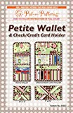 Pat-E-Patterns Petite Quilter's Wallet and Credit Card Holder Pattern