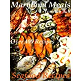 Maryland Meals Seafood Recipes ~ Timothy Bull