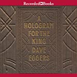 A Hologram for the King | Dave Eggers