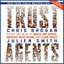 Trust Agents Revised and Updated: Using the Web to Build Influence, Improve Reputation, and Earn Trust (       UNABRIDGED) by Chris Brogan, Julien Smith Narrated by Chris Brogan