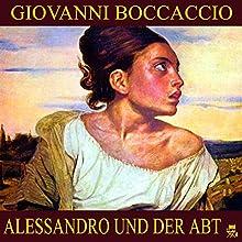 Alessandro und der Abt (       ungekürzt) von Giovanni Boccaccio Gesprochen von: Thomas Gehringer
