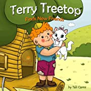 Children's Book: Terry Treetop Finds New Friends (Happy Inspired children's books Collection)