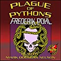 Plague of Pythons (       UNABRIDGED) by Frederik Pohl Narrated by Mark Douglas Nelson
