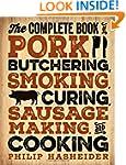 The Complete Book of Pork Butchering,...