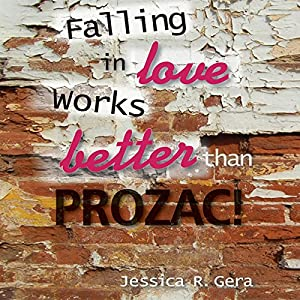 Falling in Love Works Better than Prozac | [Jessica R. Gera]