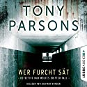 Wer Furcht sät: Detective Max Wolfes dritter Fall Audiobook by Tony Parsons Narrated by Dietmar Wunder
