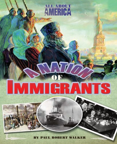 All About America: A Nation of Immigrants, Paul Robert Walker