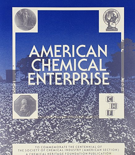 American Chemical Enterprise: A Perspective on 100 Years of Innovation to Commemorate the Centennial of the Society of Chemical Industry (Chemical H)