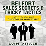 img - for Belfort Sales Secrets & Tricky Tactics: How to Sell like the Wolf of Wall Street book / textbook / text book