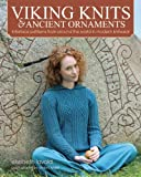 Viking Knits and Ancient Ornaments: Interlace Patterns from Around the World in Modern Knitwear