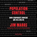 Population Control: How Corporate Owners Are Killing Us Audiobook by Jim Marrs Narrated by Paul Boehmer