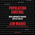 Population Control: How Corporate Owners Are Killing Us | Jim Marrs