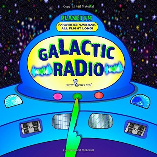 Galactic Radio: A Wacky Onomatopoeia Book (Includes Guessing Game) by Flitzy Books.com (2015-11-25)